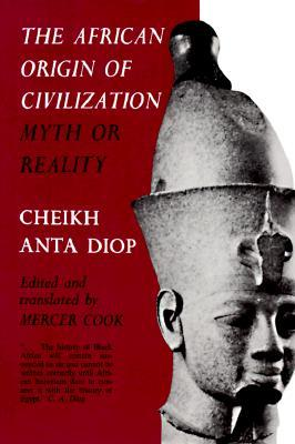 The african origin of civilization myth or reality by cheikh anta diop 625893 fandeluxe Images