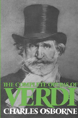 The Complete Operas Of Verdi