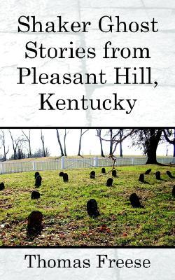 Shaker Ghost Stories from Pleasant Hill, Kentucky