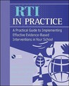 RTI in Practice: A Practical Guide to Implementing Effective Evidence-Based Interventions in Your School [With CDROM]