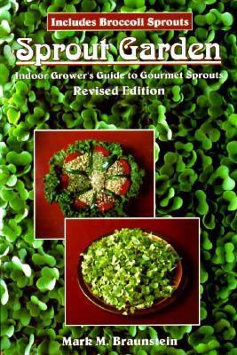 Sprout Garden by Mark Mathew Braunstein