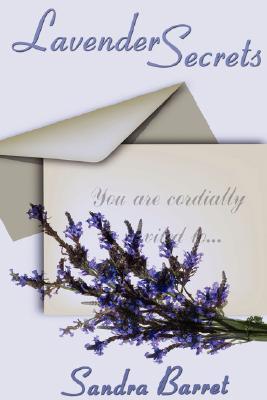 Lavender Secrets by Sandra Barret