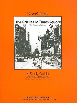 The Cricket In Times Square: By George Selden:  A Study Guide (Novel Ties)