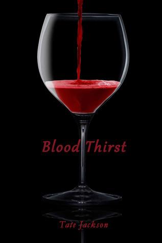 Blood Thirst (Blood Thirst, #2)