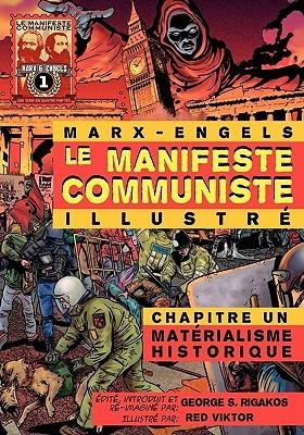 Le Manifeste Communiste: Chapitre Un: Mat Rialisme Historique