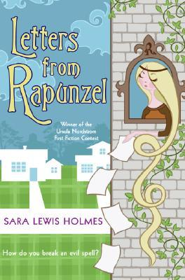 Letters from Rapunzel by Sara Lewis Holmes
