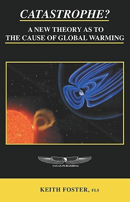 Catastrophe? a New Theory as to the Cause of Global Warming