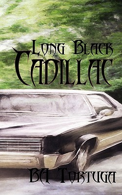 Long Black Cadillac by B.A. Tortuga