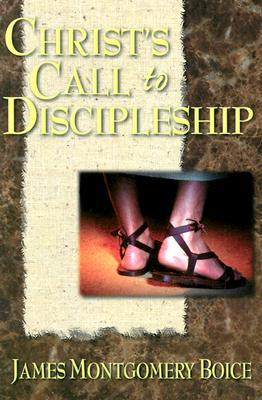 Christ's Call to Discipleship by James Montgomery Boice
