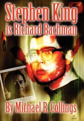 Stephen King Is Richard Bachman by Michael R. Collings