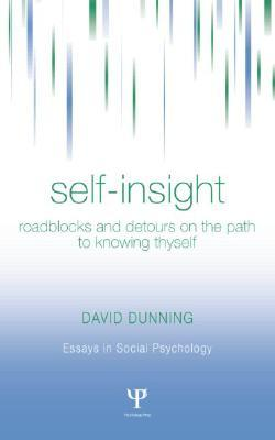 Self-Insight: Roadblocks and Detours on the Path to Knowing Thyself
