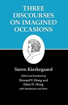 Three Discourses on Imagined Occasions by Søren Kierkegaard