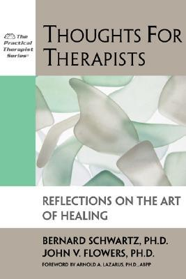 Thoughts for Therapists: Reflections on the Art of Healing
