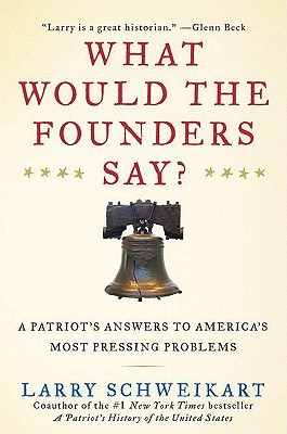 what-would-the-founders-say-a-patriot-s-answers-to-america-s-most-pressing-problems