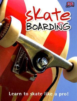 Skate Boarding: Learn to Skate Like a Pro!