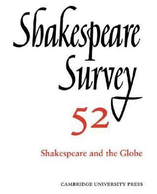 Shakespeare Survey: Volume 52, Shakespeare and the Globe