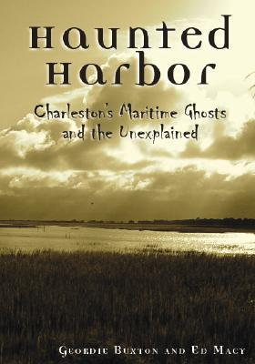 Haunted Harbor: Charleston's Maritime Ghosts and the Unexplained