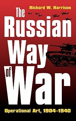 The Russian Way of War: Operational Art, 1904-1940