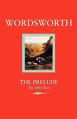 The Prelude; Or, Growth of a Poet's Mind by William Wordsworth