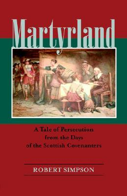 martyrland-a-tale-of-persecution-from-the-days-of-the-scottish-covenanters