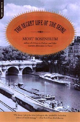 The Secret Life of the Seine by Mort Rosenblum