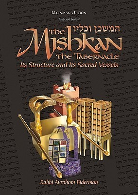 The Mishkan - The Tabernacle: Its Structure and Its Sacred Vessels