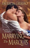 Marrying the Marquis (Flambeau Sisters, #3)(The Kazanovs, #7)