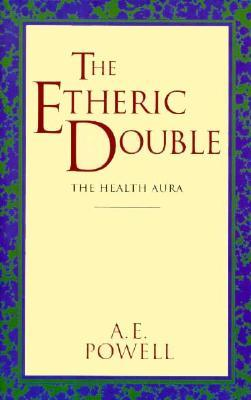 Etheric Double: The Health Aura of Man