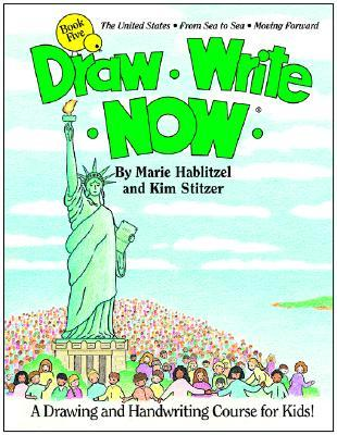 Draw Write Now Book 5: The United States, from Sea to Sea, Moving Forward
