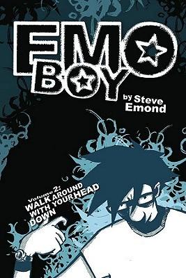 Emo Boy, Volume 2: Walk Around with Your Head Down(Emo Boy 2)