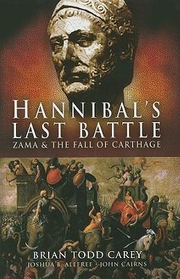 hannibal-s-last-battle-zama-and-the-fall-of-carthage