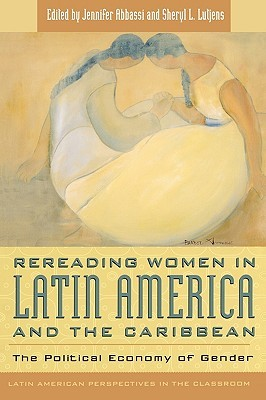Rereading Women in Latin America and the Caribbean by Jennifer Abbassi