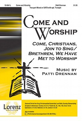 Come and Worship: Come, Christians, Join to Sing/Brethren, We Have Met to Worship