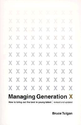 Ebook Managing Generation X: How to Bring Out the Best in Young Talent by Bruce Tulgan DOC!