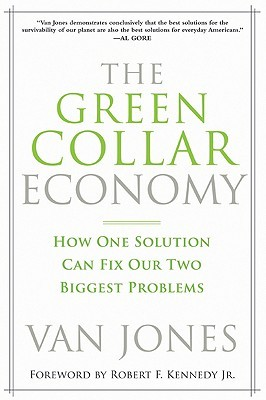 The green collar economy how one solution can fix our two biggest the green collar economy how one solution can fix our two biggest problems by van jones malvernweather Image collections