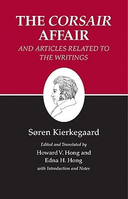 The Corsair Affair and Articles Related to the Writings by Søren Kierkegaard