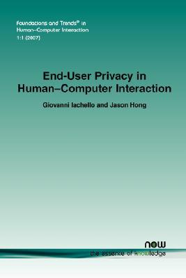 End-User Privacy in Human-Computer Interaction (Foundations and Trends