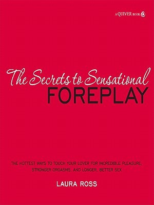 The Secrets to Sensational Foreplay