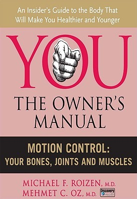 You, the Owner's Manual: Motion Control: Your Bones, Joints and Muscles (Excerpt)
