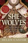She-Wolves: The Women Who Ruled England Before Elizabeth