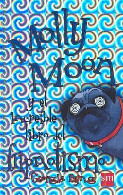 Molly Moons Incredible Book Of Hypnotism Ebook