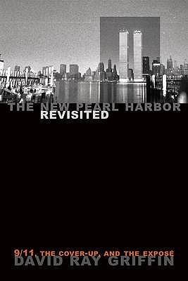 Ebook The New Pearl Harbor Revisited: 9/11, the Cover-up & the Expose by David Ray Griffin DOC!