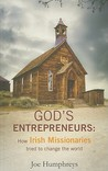 God's Entrepreneurs: How Irish Missionaries Tried to Change the World