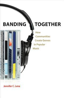 Banding Together: How Communities Create Genres in Popular Music