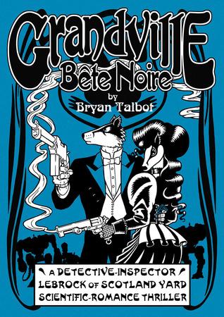 Grandville Bête Noire (Grandville, #3)
