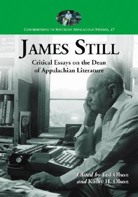 James Still: Critical Essays on the Dean of Appalachian Literature