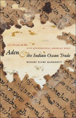 Aden & the Indian Ocean Trade: 150 Years in the Life of a Medieval Arabian Port