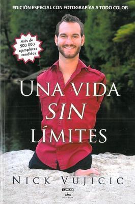 Una vida sin límites: Inspiración para una vida ridículamente feliz. Nueva edición con fotos a color