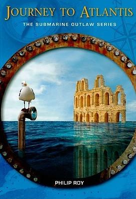 Journey to Atlantis by Philip Roy