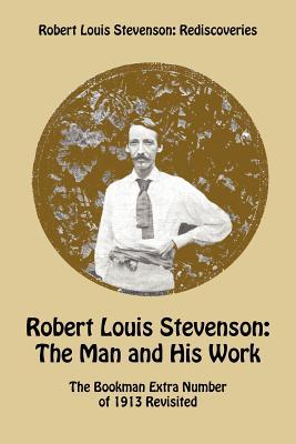 Robert Louis Stevenson: The Man and His Work - The Bookman Extra Number of 1913 Revisited